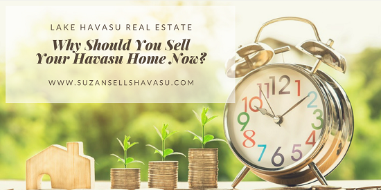 There are many reasons why you decide to sell your Havasu home sooner rather than later. Some of these reasons might surprise you.