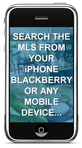 Click here to search MLS listings from your iPhone, Blackberry, or other Mobile Device