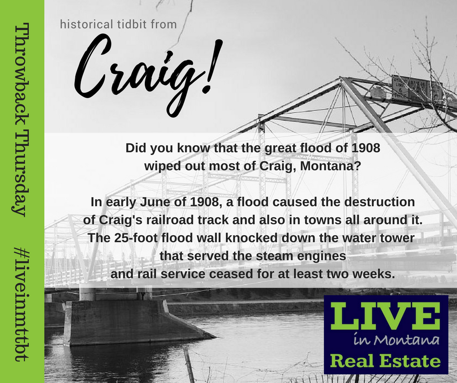Live in MT Real Estate Craig MT Great Flood of 1908 #tbt