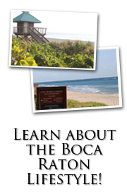 Learn More about the Lifestyle in East Boca Raton & Delray Beach