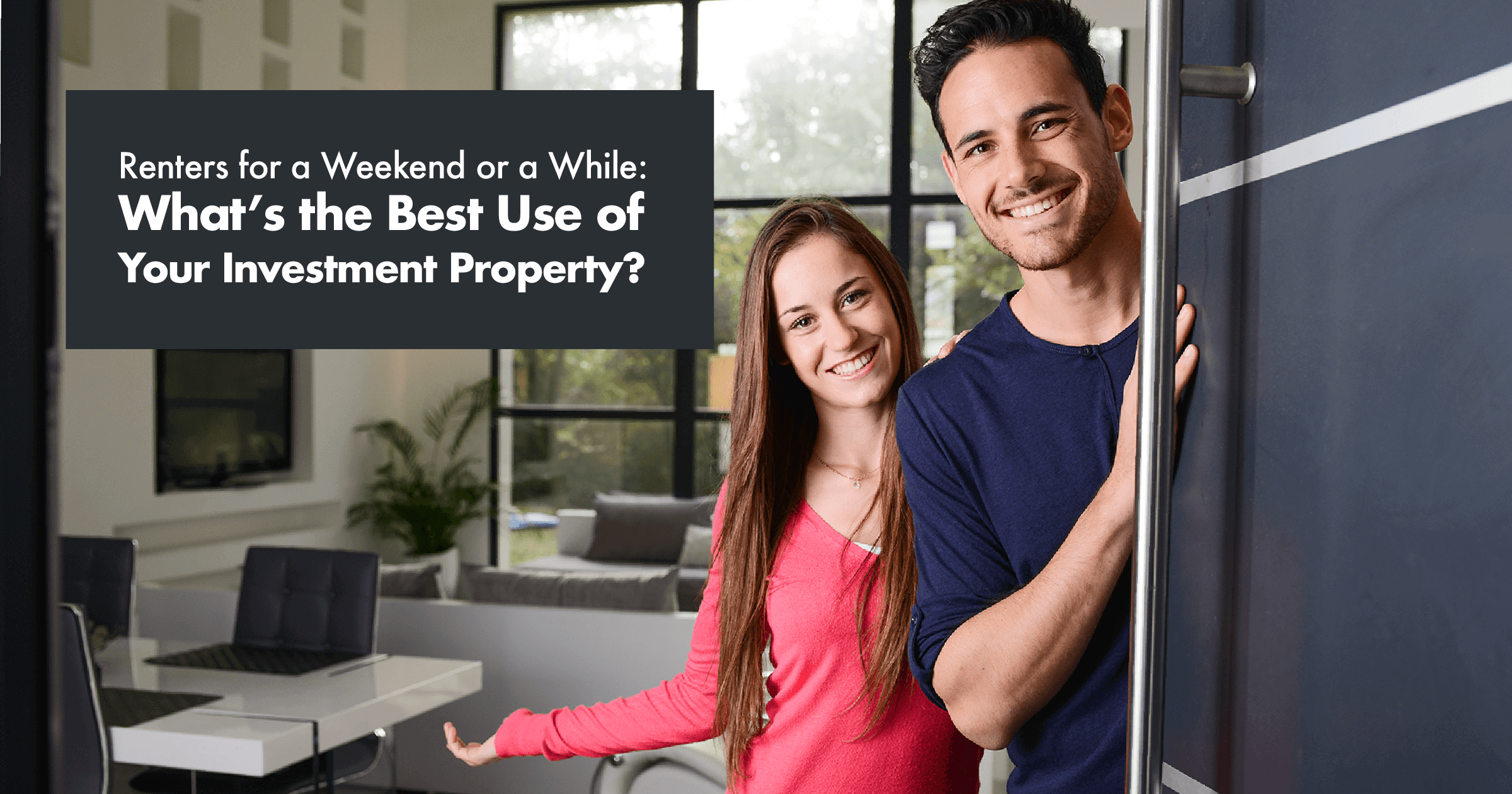 What's the Best Use of Your Investment Property