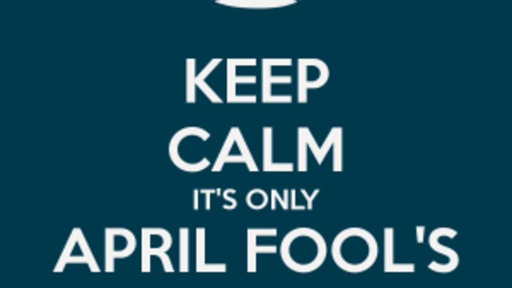 Keep Calm Its Only April Fools