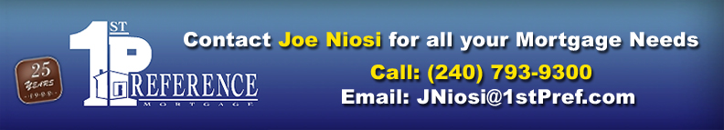 1st Preference Mortgage - Call Joe Niosi at 240-793-9300