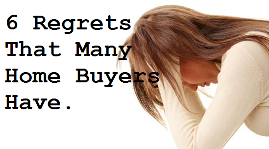 regrets that home buyers have