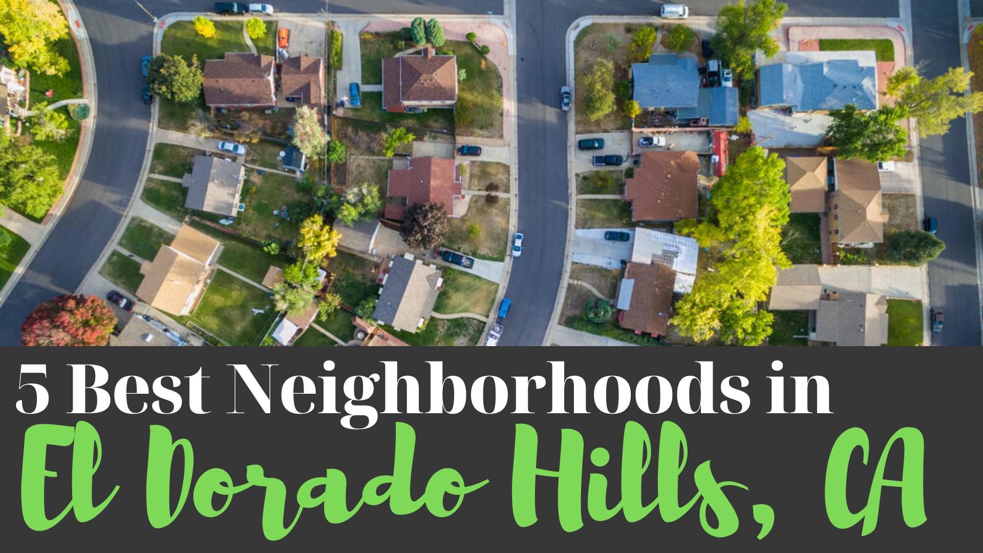 5 Best Neighborhoods In El Dorado Hills Ca