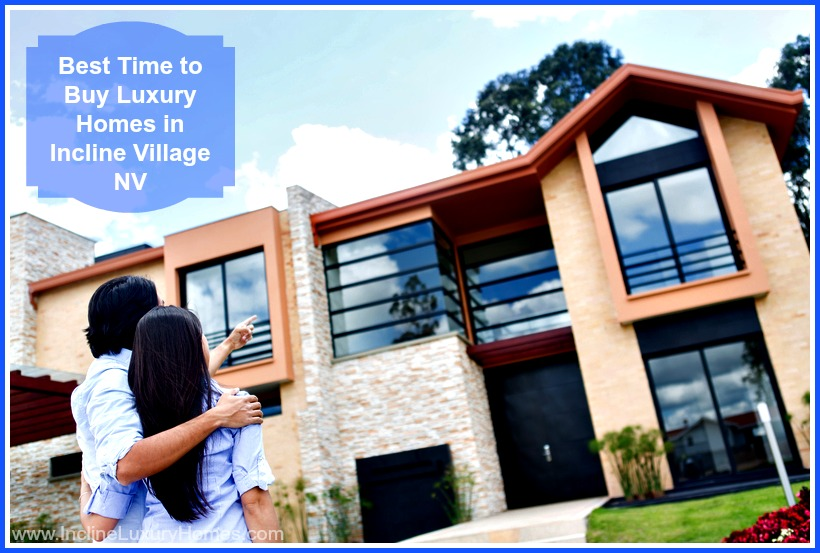 Here are compelling reasons why it is the best time buy a luxury home for sale in Incline Village Nevada!
