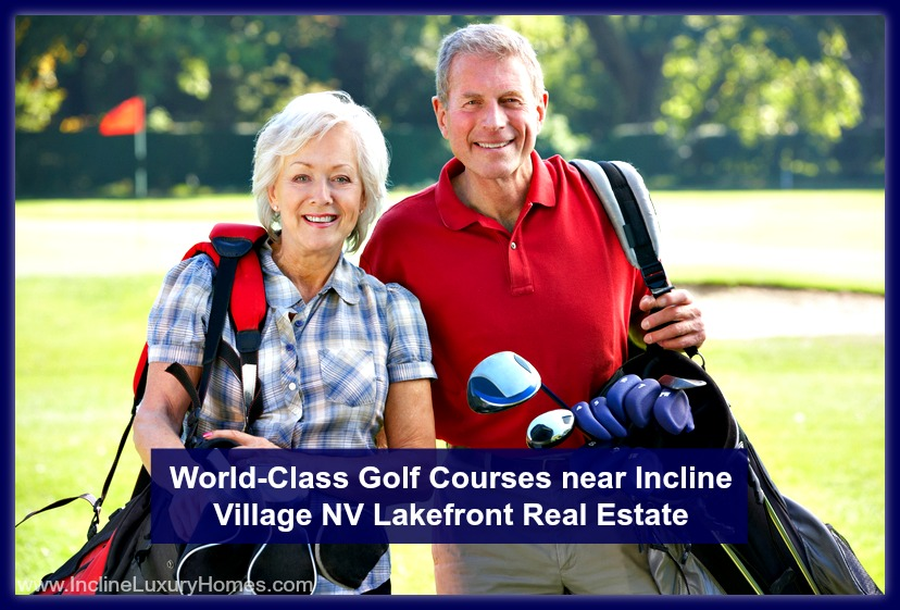 Here's why golf lovers want to buy a luxury home in Incline Village NV.