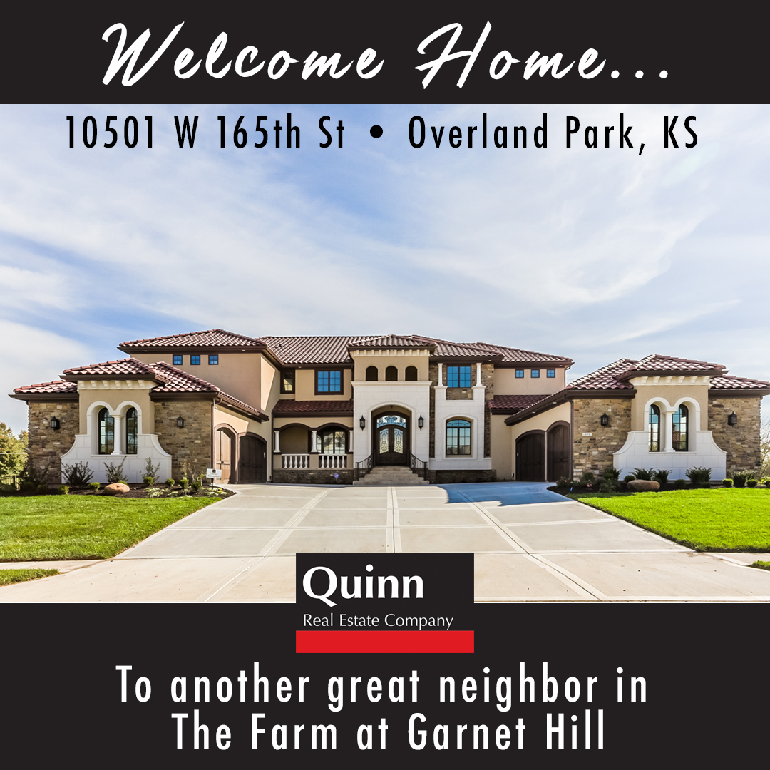 Welcome Home 10501 W 165th St The Farm At Garnet Hill Dan Quinn Quinn Real Estate Co Overland Park Ks