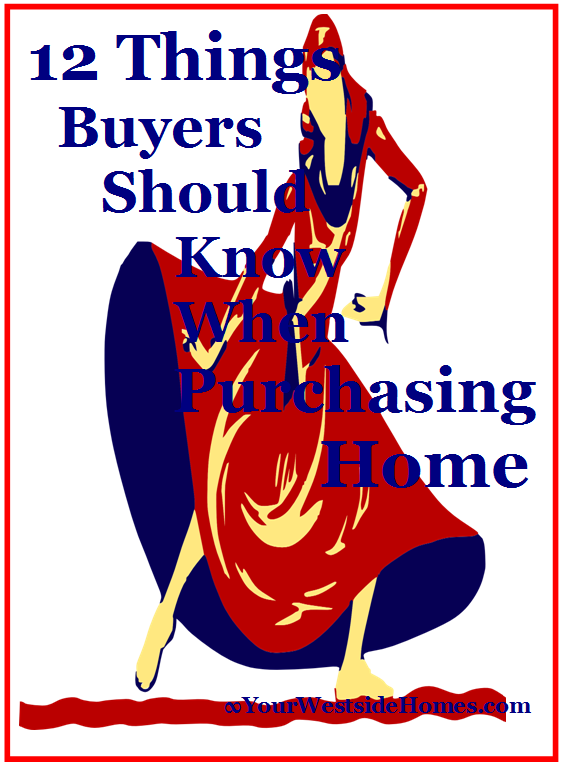 12 Things Buyers Should Know When Purchasing A Home.