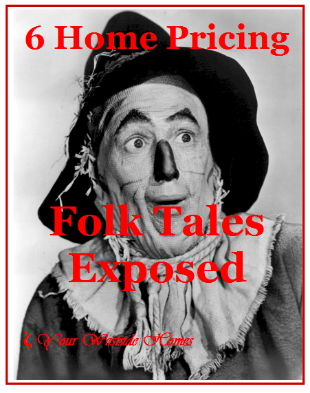 6 Home Pricing Folk Tales Exposed