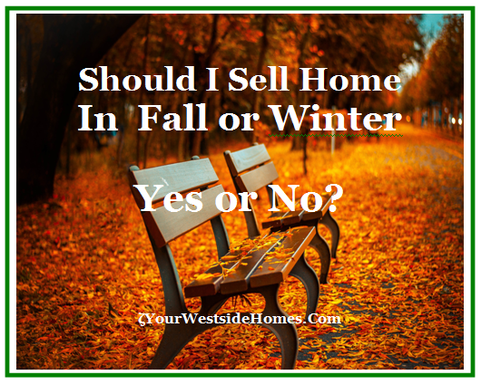Should I Sell Home In Fall or Winter Yes or No?