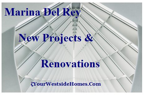 Marina Del Rey New Projects and Renovations