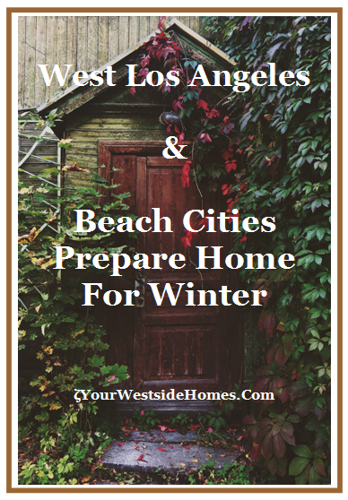 WLA & Beach Cities Prepare Your Home For Winter