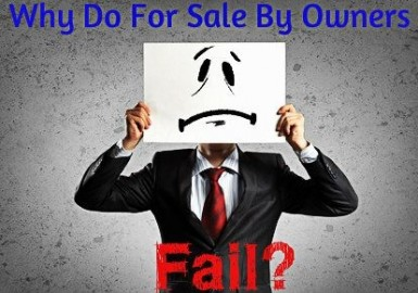 Sell By Owner >> Why Do For Sale By Owners Fail Fsbo
