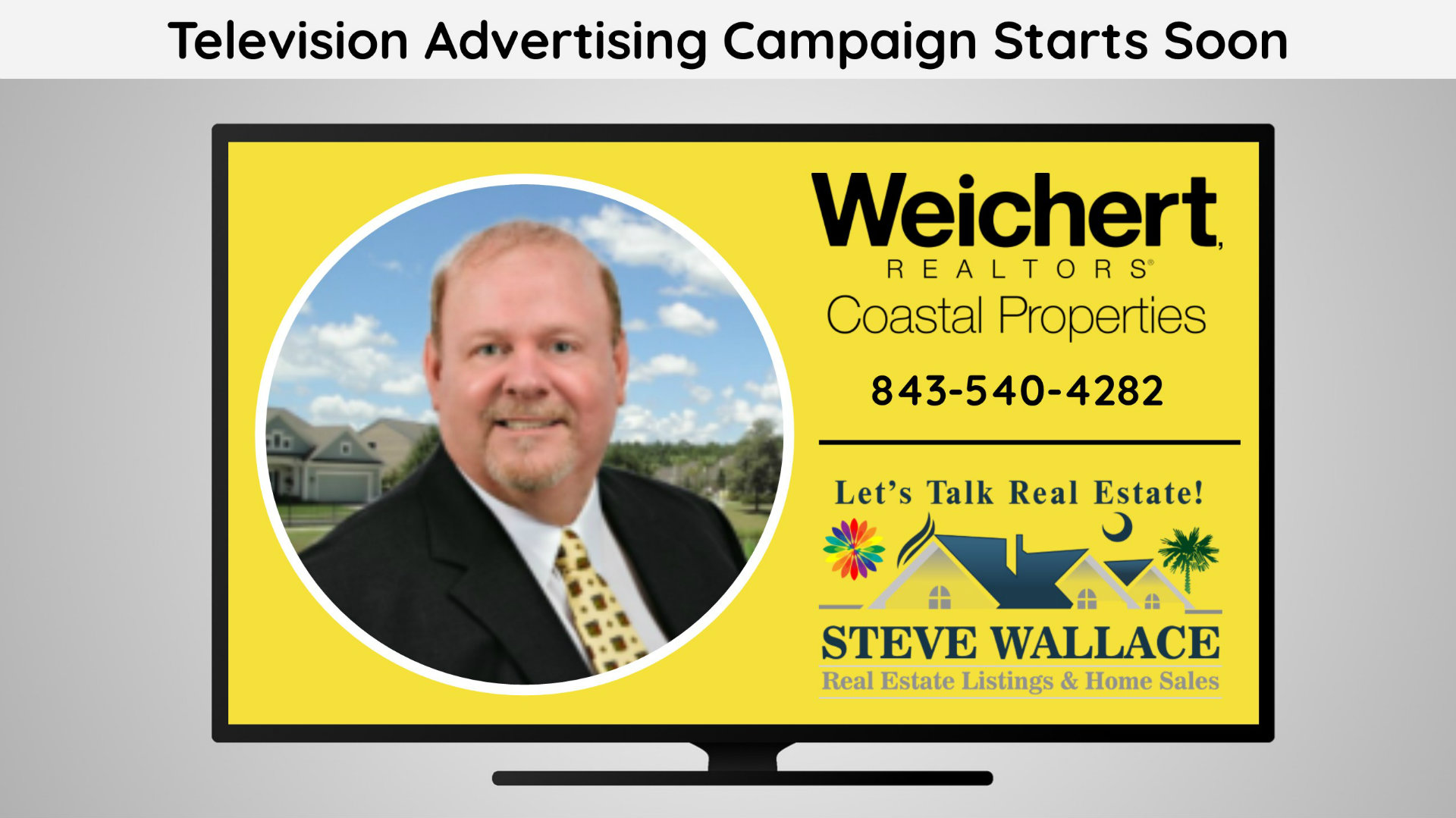 Tv Ad Campaign, Bluffton, SC, Realtor, Steve Wallace, Real Estate, Weichert Realtors
