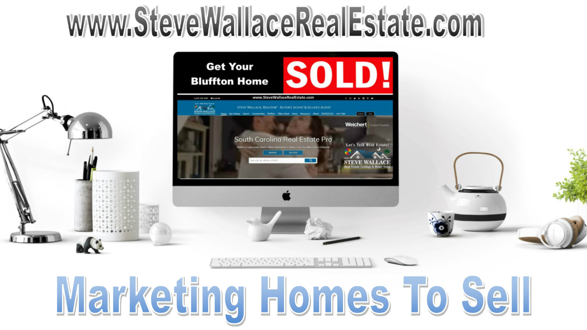 Market Your Home, Sell, Selling, Bluffton SC Real Estate, Home Sales