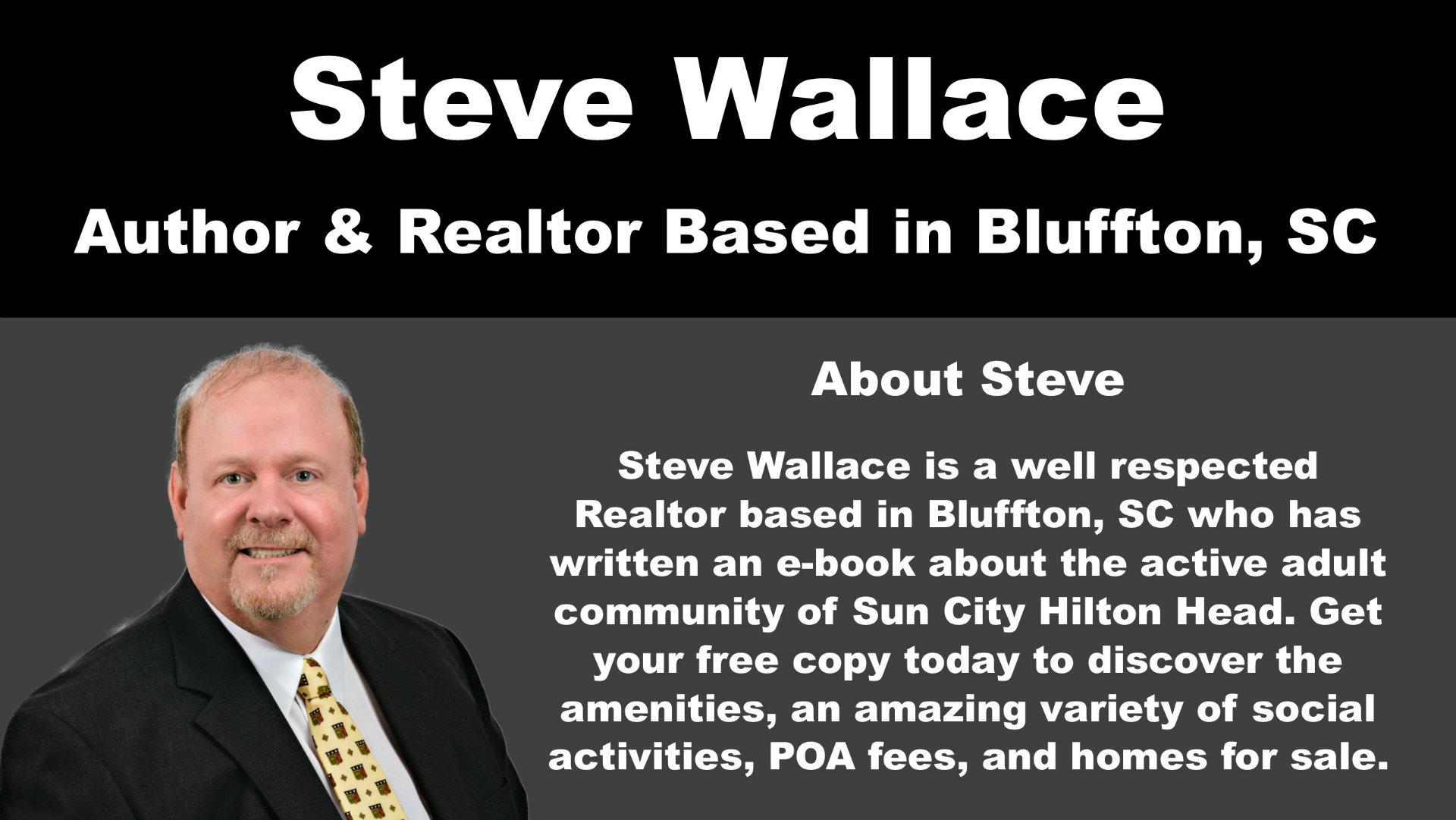 author, Steve Wallace, Sun City Hilton Head, Realtor, Licensed Real Estate Agent