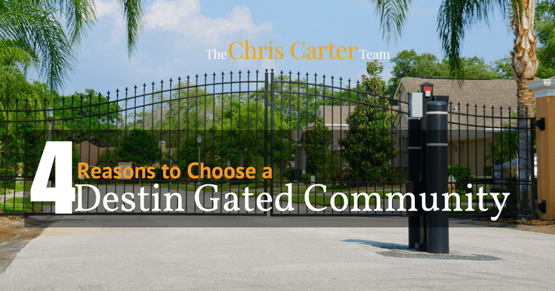 4 reasons to choose a destin gated communities