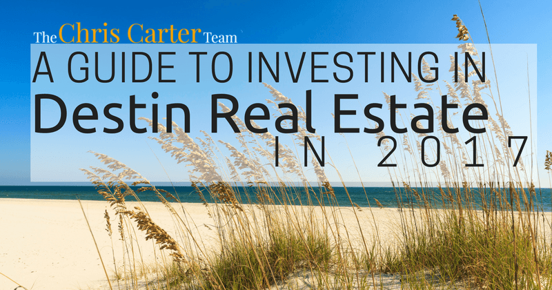 a guide to investing in Destin real estate in 2017
