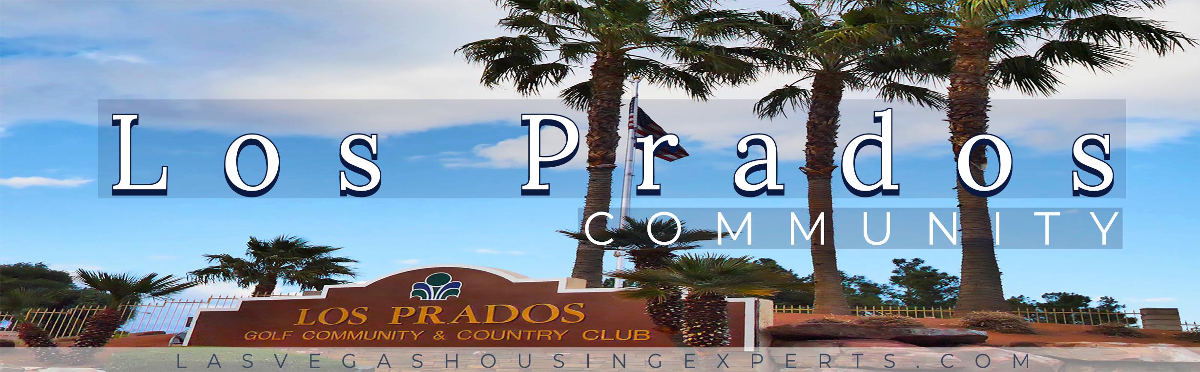 Los Prados Las Vegas Housing Experts real estate