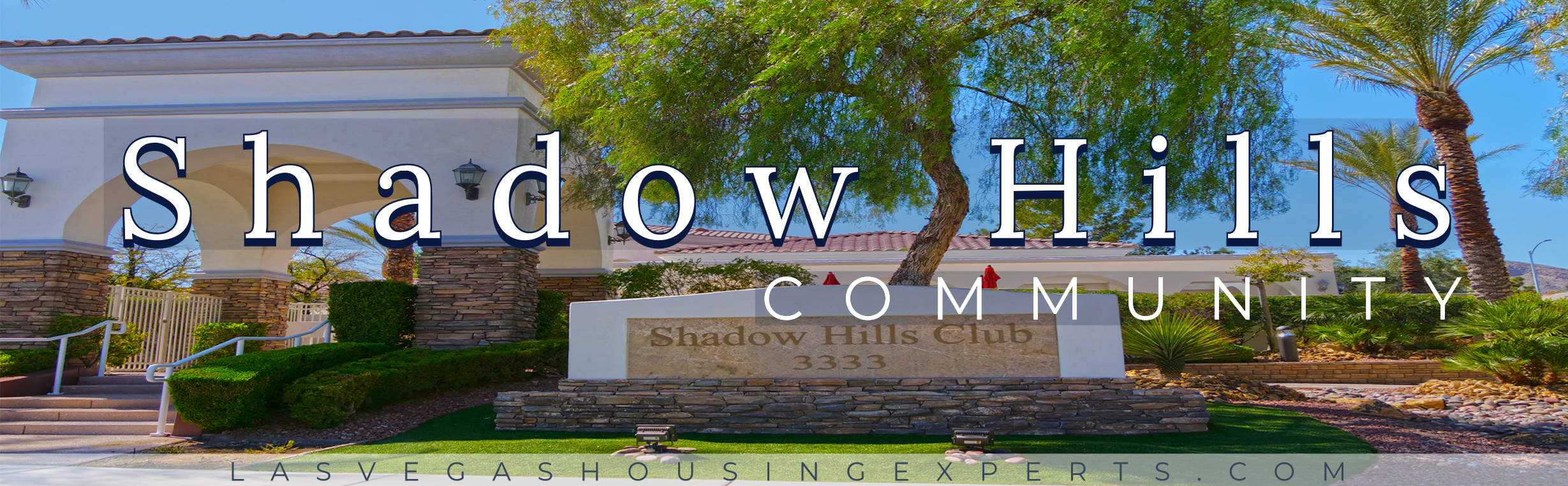 Shadow Hills Las Vegas Housing Experts real estate