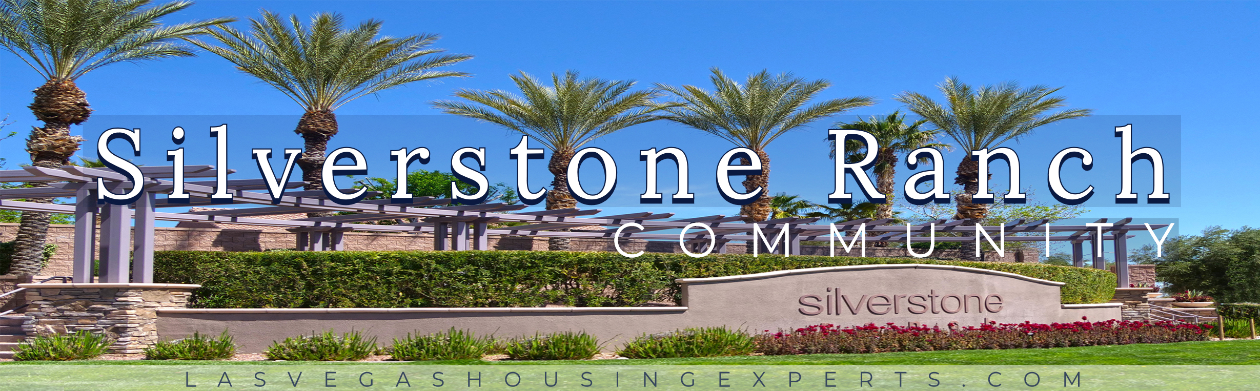Silverstone Ranch Las Vegas Housing Experts real estate