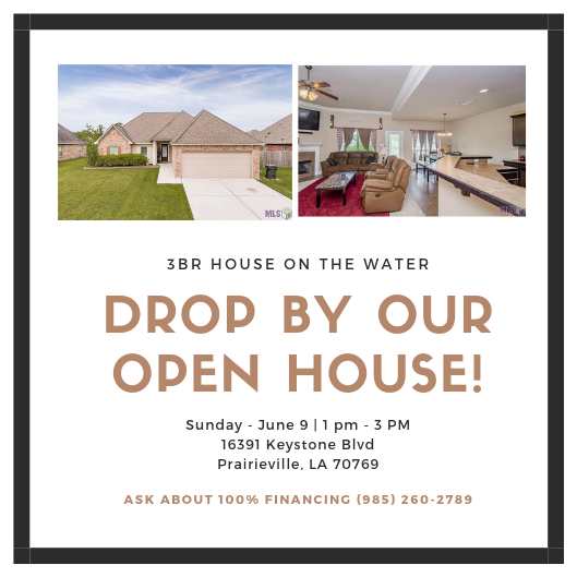 OPen House for 16391 Keystone Blvd Prairieville LA