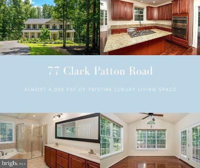 Fredericksburg Single Family Home For Sale: 77 Clark Patton Road