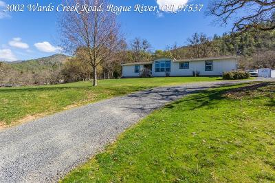 Rogue River Single Family Home For Sale: 3002 Wards Creek Road
