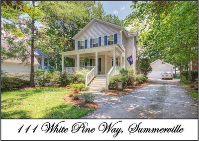 Summerville Single Family Home For Sale: 111 White Pine Way
