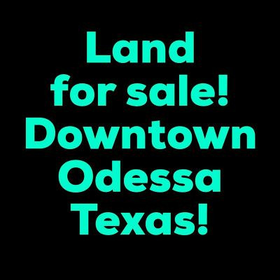 Odessa Residential Lots & Land For Sale: 300 N Hancock Ave