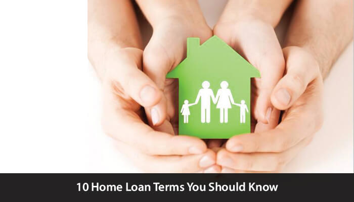 10 Home Loan Terms You Should Know