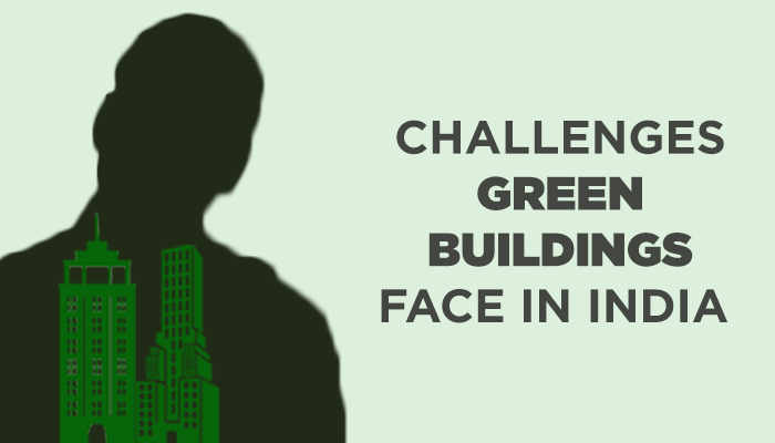 Challenges Green Buildings Face In India