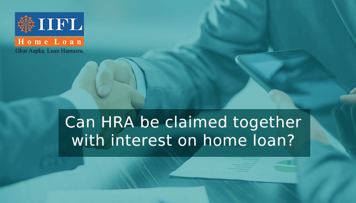 Can HRA be claimed together with interest on home loan?