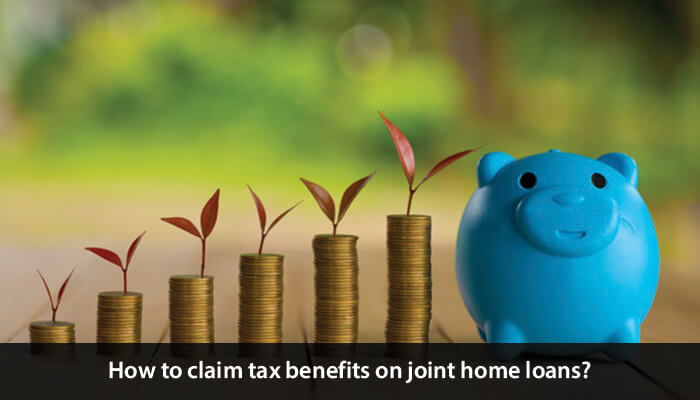 IIFL   Home   Loans   -   How   to   Claim   Tax   Benefits   on   Joint   Home   Loans