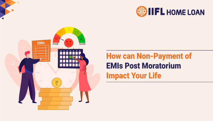 How can Non-Payment of EMIs Post Moratorium Impact Your Life?