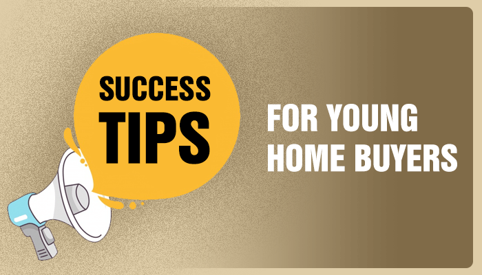 Success Tips For Young First-Time Home Buyers