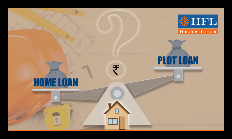 What is the difference between a home loan and plot loan?
