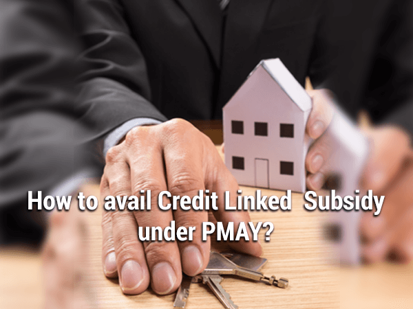 IIFL   Home   Loans   -   How   to   Avail   Credit   Linked   Subsidy   under   PMAY