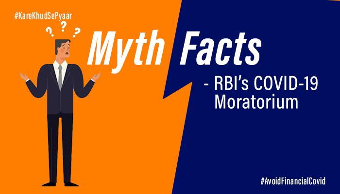 Myth Vs Facts - RBI?? COVID-19 Moratorium