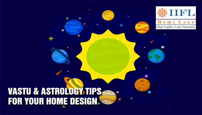Vastu and Astrology Tips for Your Home Design