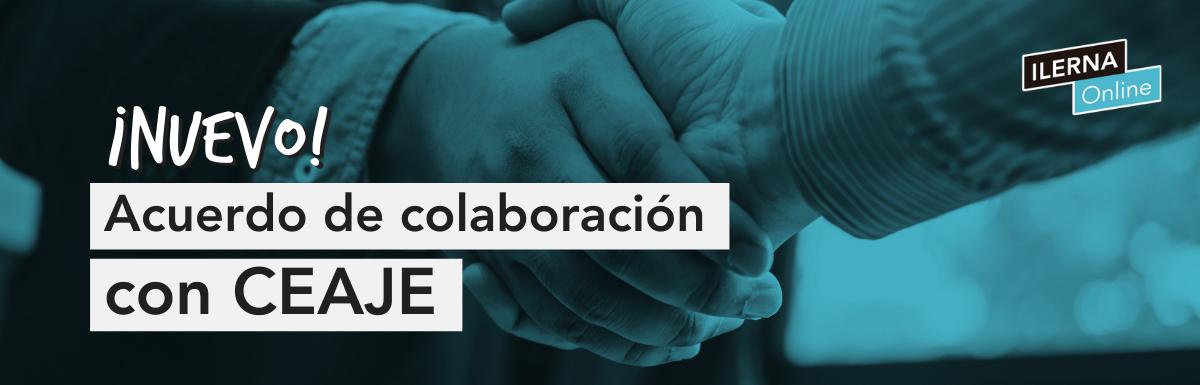 Acuerdo de colaboración de ILERNA Online y CEAJE