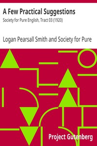 A Few Practical Suggestions by Logan Pearsall Smith and Society for Pure English