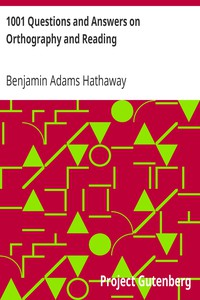 1001 Questions and Answers on Orthography and Reading by Benjamin Adams Hathaway