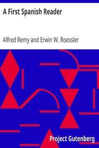 A First Spanish Reader by Alfred Remy and Erwin W. Roessler
