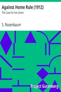 Against Home Rule (1912) by S. Rosenbaum
