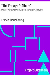 """The Fotygraft Album"" by Francis Marion Wing"