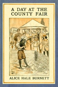 A Day at the County Fair by Alice Hale Burnett