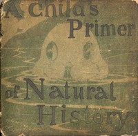 A Child's Primer of Natural History by Oliver Herford