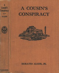 A Cousin's Conspiracy; Or, A Boy's Struggle for an Inheritance by Jr. Horatio Alger